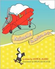 Animals in Action A-Z - Dupe Aleru, Spencer Hodge (Illustrator)