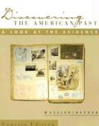 Discovering the American Past Concise Edition: A Look at the Evidence