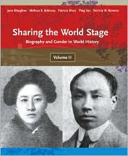 Sharing the World Stage: Biography and Gender in World History, Volume 2 - Jane Slaughter, Patricia Risso, Patricia W. Romero, Melissa K. Bokovoy, Ping Yao