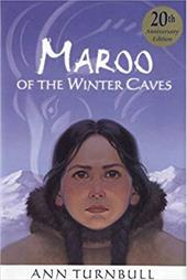 Maroo of the Winter Caves: 20th Anniversary Edition - Turnbull, Ann