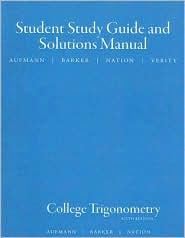 Student Solutions Manual for Aufmann/Barker/Nation's College Trigonometry, 6th - Richard N. Aufmann, Vernon C. Barker, Richard D. Nation