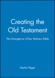Creating the Old Testament - Stephen Bigger