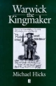 Warwick the Kingmaker - Michael Hicks