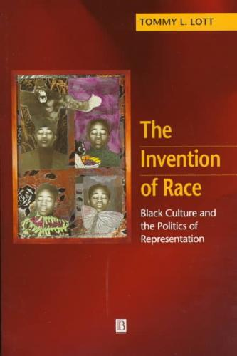 The Invention of Race - Tommy L. Lott