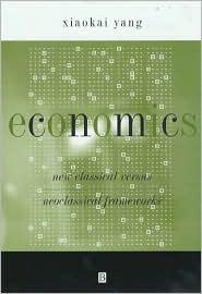 Economics: New Classical Versus Neoclassical Frameworks - Xiaokai Yang