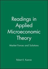 Readings in Applied Microeconomic Theory - Robert E. Kuenne (editor)