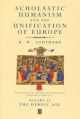 Scholastic Humanism and the Unification of Europe - R. W. Southern