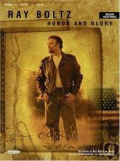 Ray Boltz - Honor and Glory - Allen, Gillespie Hayes / Hal Leonard Publishing Corporation