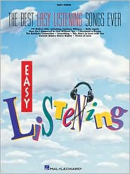 The Best Easy Listening Songs Ever - Hal Leonard Corp., Created by Hal Leonard Publishing Corporation