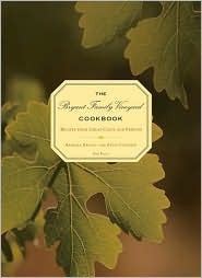 The Bryant Family Vineyard Cookbook: Recipes from Great Chefs and Friends