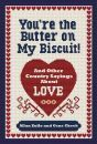 You're the Butter on My Biscuit! - Allan Zullo