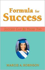 Formula for Success: Success Can Be Yours Too - Margie A. Robinson