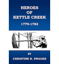 Heroes of Kettle Creek - Christine R Swager