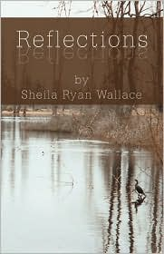 Reflections - Sheila Ryan Wallace