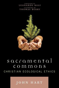 Sacramental Commons: Christian Ecological Ethics - Hart, John