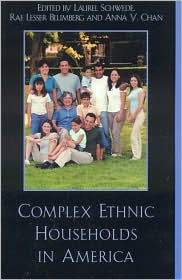 Complex Ethnic Households in America - Laurel Schwede (Editor), Rae Lesser Blumberg (Editor), Anna Y. Chan (Editor), Contribution by Tai S. Kang, Contribution by Lauri