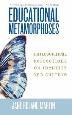 Educational Metamorphoses: Philosophical Reflections on Identity and Culture - Martin, Jane Roland