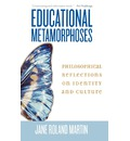 Educational Metamorphoses - Jane Roland Martin