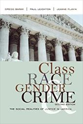 Class, Race, Gender, and Crime: The Social Realities of Justice in America - Barak, Gregg / Flavin, Jeanne / Leighton, Paul