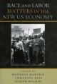Race and Labor Matters in the New U.S. Economy - Manning Marable; Immanuel Ness; Joseph Wilson
