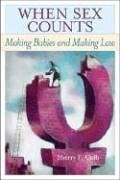 When Sex Counts: Making Babies and Making Law - Colb, Sherry F.