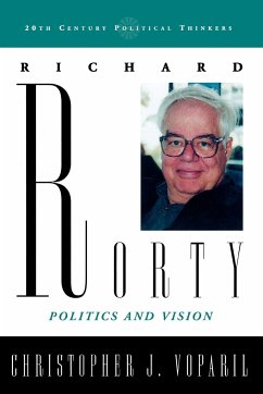 Richard Rorty: Politics and Vision - Voparil, Christopher J.