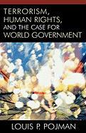 Terrorism, Human Rights, and the Case for World Government