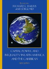 Capital, Power, and Inequality in Latin America and the Caribbean - Harris, Richard L. (EDT)/ Nef, Jorge (EDT)