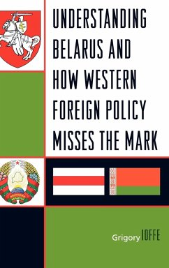 Understanding Belarus and How Western Foreign Policy Misses the Mark - Ioffe, Grigory