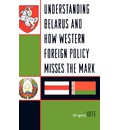 Understanding Belarus and How Western Foreign Policy Misses the Mark - Grigory Ioffe