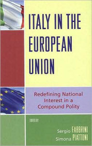 Italy in the European Union: Redefining National Interest in a Compound Polity - Sergio Fabbrini