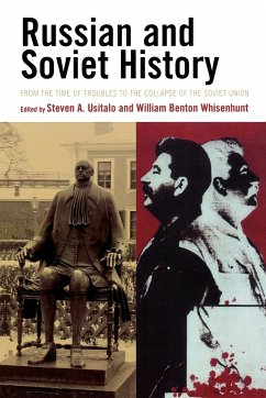 Russian and Soviet History: From the Time of Troubles to the Collapse of the Soviet Union - Herausgeber: Usitalo, Steven A. Whisenhunt, William Benton