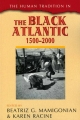 Human Tradition in the Black Atlantic, 1500-2000 - Beatriz G. Mamigonian; Karen Racine