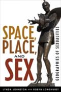 Space, Place, and Sex - Lynda Johnston