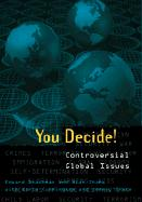 You Decide!: Controversial Global Issues: Controversial Global Issues