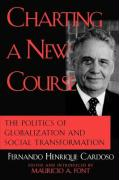Charting a New Course: The Politics of Globalization and Social Transformation: The Politics of Globalization and Social Transformation