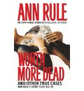 Worth More Dead - Ann Rule