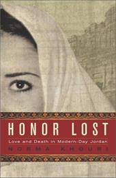 Honor Lost: Love and Death in Modern-Day Jordan - Khouri, Norma