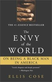 The Envy of the World: On Being a Black Man in America - Cose, Ellis