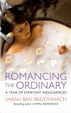 Romancing the Ordinary - Breathnach, Sarah Ban