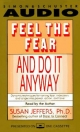Feel the Fear and Do it Anyway - Susan Jeffers; Susan Jeffers