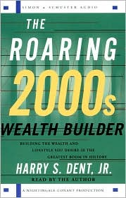 The Roaring 2000s Wealth Builder: Creating the Lifestyle of Your Dreams during (and after) the Boom