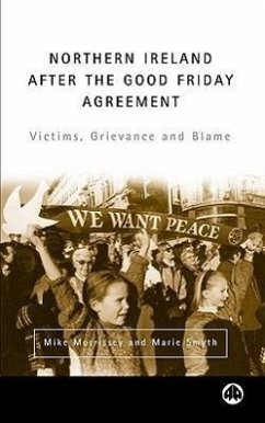Northern Ireland After the Good Friday Agreement: Victims, Grievance and Blame - Morrissey, Mike Smyth, Marie