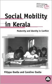 Social Mobility In Kerala: Modernity and Identity in Conflict