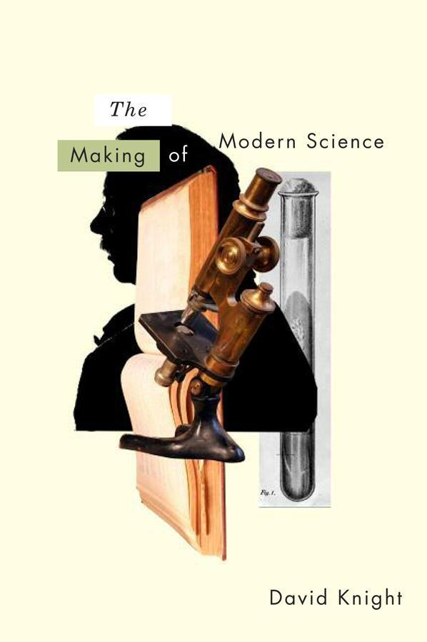 The Making of Modern Science als eBook von David Knight - John Wiley & Sons