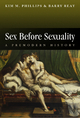 Sex Before Sexuality - Kim M. Phillips; Barry Reay