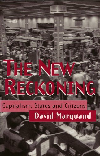 The New Reckoning: Reading and Writing in Modern Europe: Capitalism, States and Citizens  Auflage: Reprint - Marquand, David