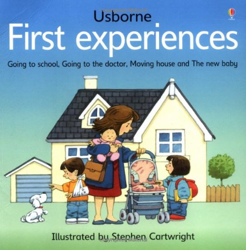 "First Experiences: ""Moving Home"", ""Going to the Doctor"", ""New Baby"", ""Going to School"" (Usborne First Experiences)"
