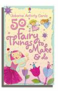 50 Fairy Things to Make and Do
