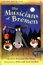 The Musicians of Bremen - Susanna Davidson (author), Mike Gordon (illustrator), Carl Gordon (illustrator), Wilhelm Grimm (associated with work), Jacob Grimm (associated with work)